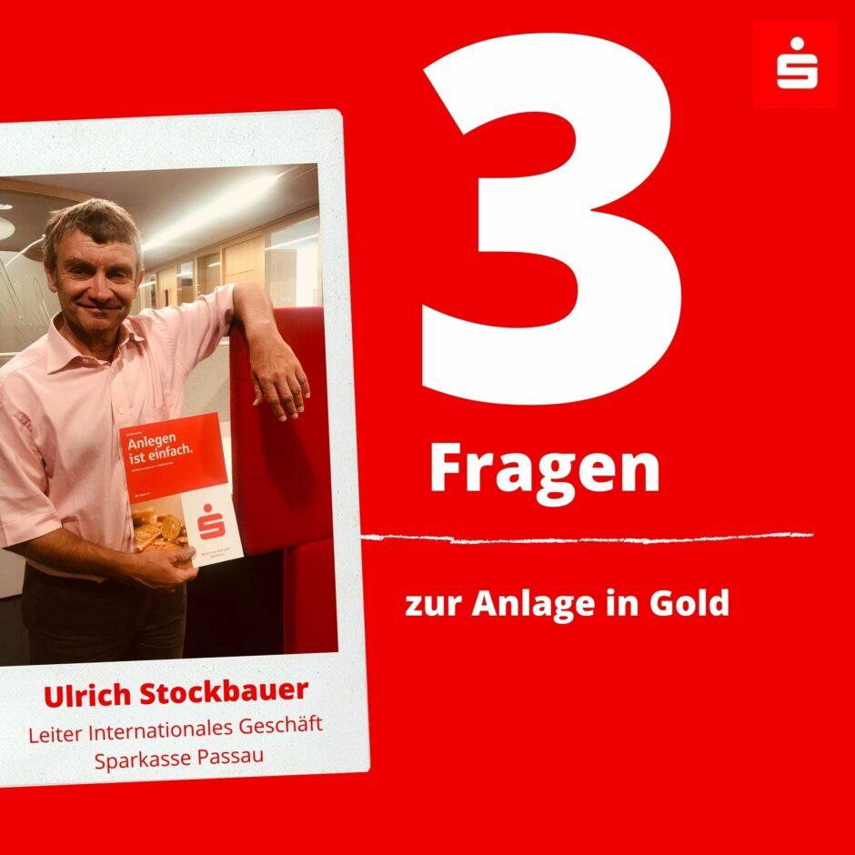 3 Fragen an Ulrich Stockbauer zur Anlage in Gold