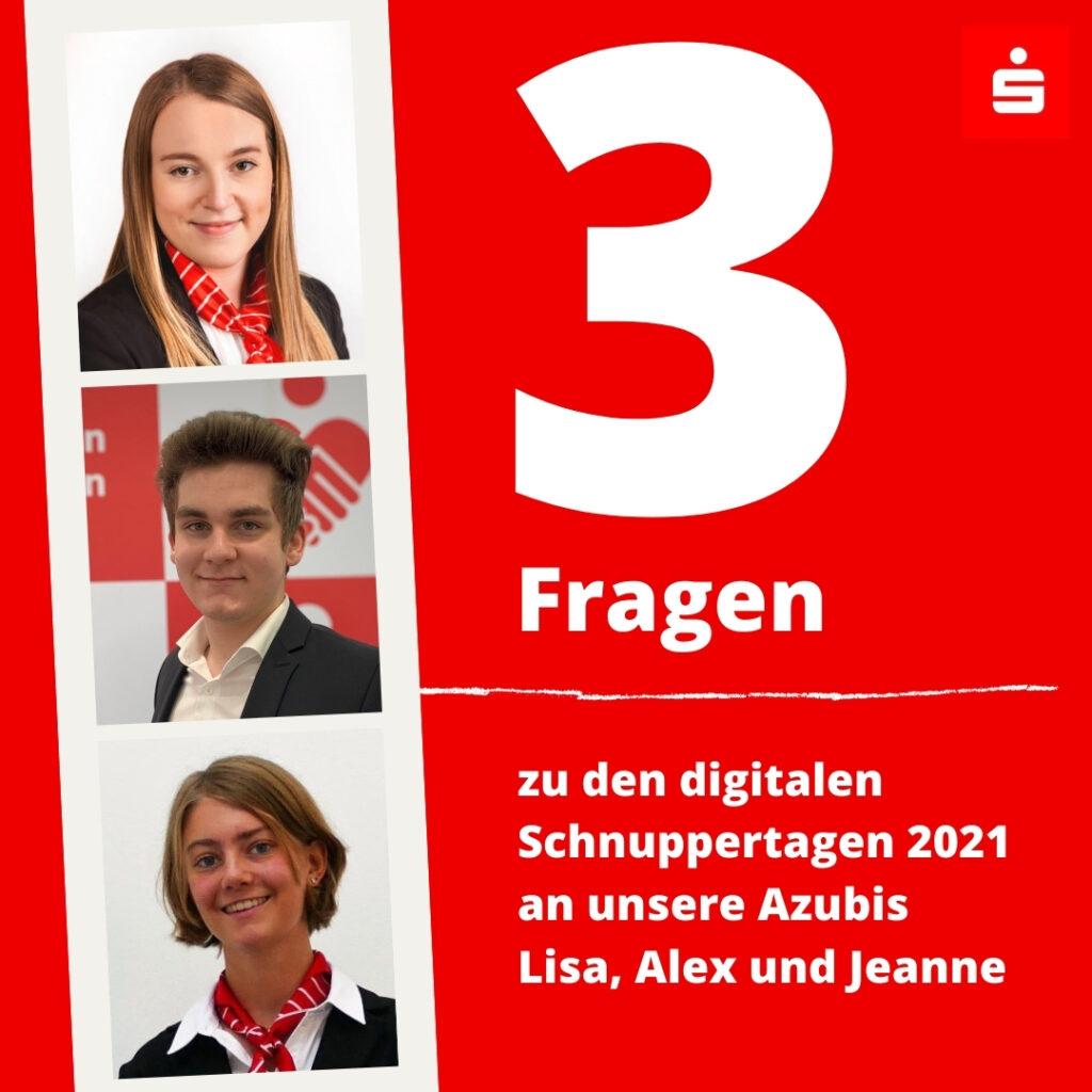 3 Fragen zu den digitalen Schnuppertagen 2021 an unsere Azubis Lisa, Alex und Jeanne